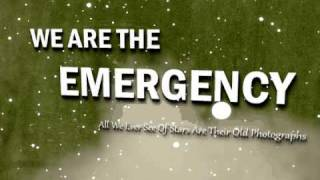 Download We Are the Emergency -  All We Ever See Of Stars Are Their Old Photographs MP3 song and Music Video