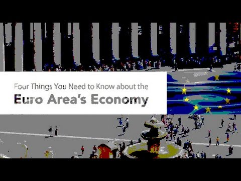 4 Things You Need to Know about the Euro Area's Economy