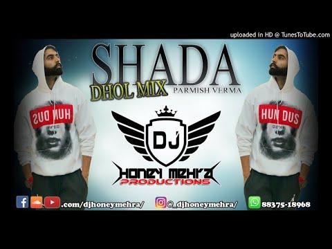 SHADA REMIX (DHOLMIX)   PARMISH VERMA   DJ HONEY MEHRA   DESI CREW   OFFICAL REMIX
