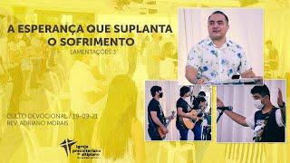 A Esperança que Suplanta o Sofrimento - Culto Devocional - IP Altiplano - 19/09