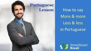 Baixar How to say More and More Less and Less in Portuguese - Portuguese lesson