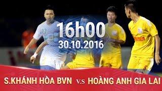 skhanh hoa bvn vs hoang anh gia lai - u21 bao thanh nien 2016  full
