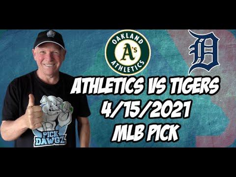 Oakland A's vs Detroit Tigers 4/14/21 MLB Pick and Prediction MLB Tips Betting Pick
