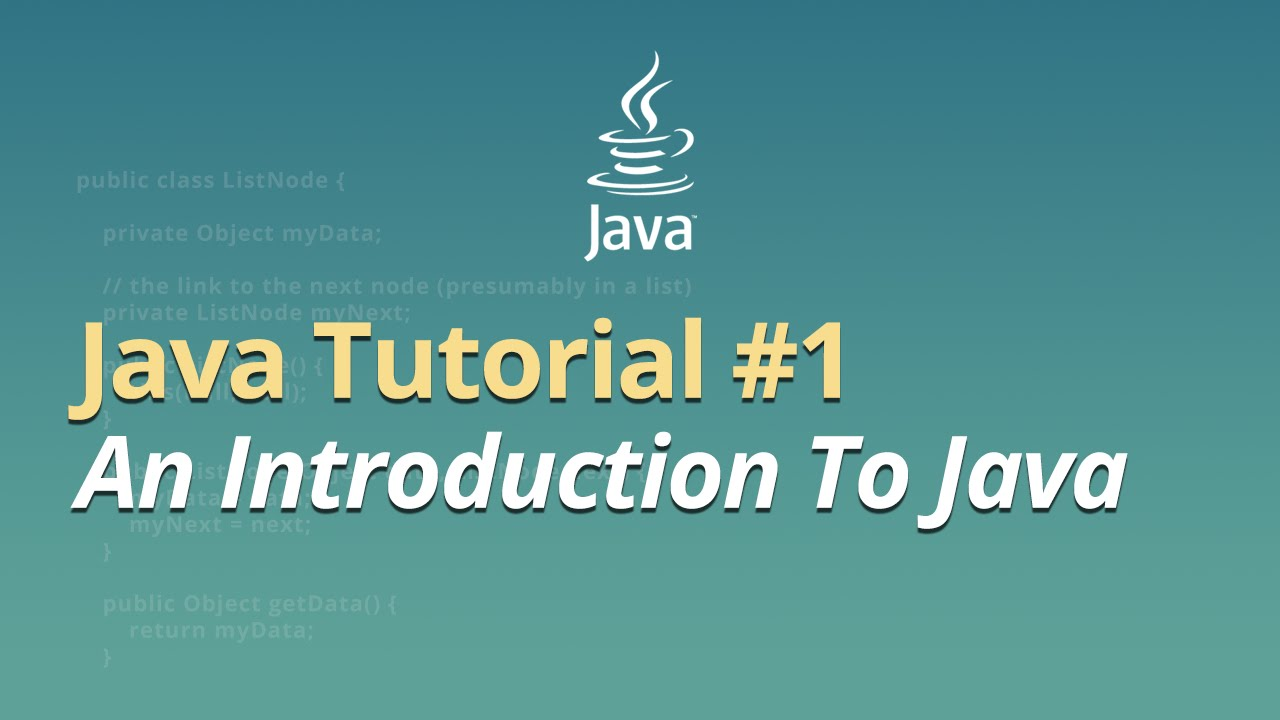 Java Tutorial - #1 - An Introduction to Java