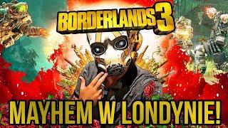 GRAŁEM w BORDERLANDS 3! - Mayhem w Londynie