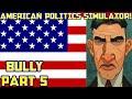 AMERICAN POLITICS SIMULATOR! (Bully Gameplay) Episode #5