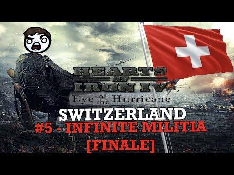 Hearts of Iron 4: Eye of a Hurricane - Swiss #5 - Infinite Militia [FINALE]