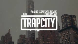 Kygo x Romy Wave - Raging (SGNFCNTS Remix)