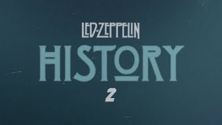 Led Zeppelin - History Of Led Zeppelin (Episode 2)