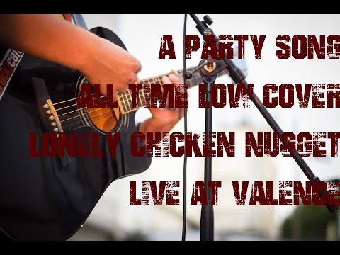 Lonely Chicken Nugget - A Party Song - All Time Low cover live @ valence - Sharx