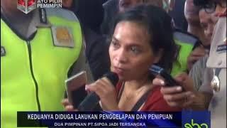 DUA PIMPINAN PT.SIPOA JADI TERSANGKA UPDATE SIANG SBOTV 18 APRIL 2018