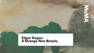 Preview | Edgar Degas: A Strange New Beauty | MoMA LIVE