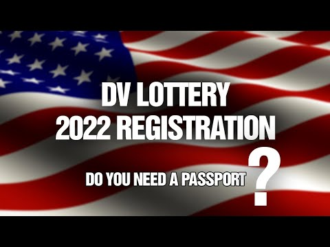 How To Apply for DV/AMERICAN LOTTERY 2022 For Free | Do You Need a PASSPORT?