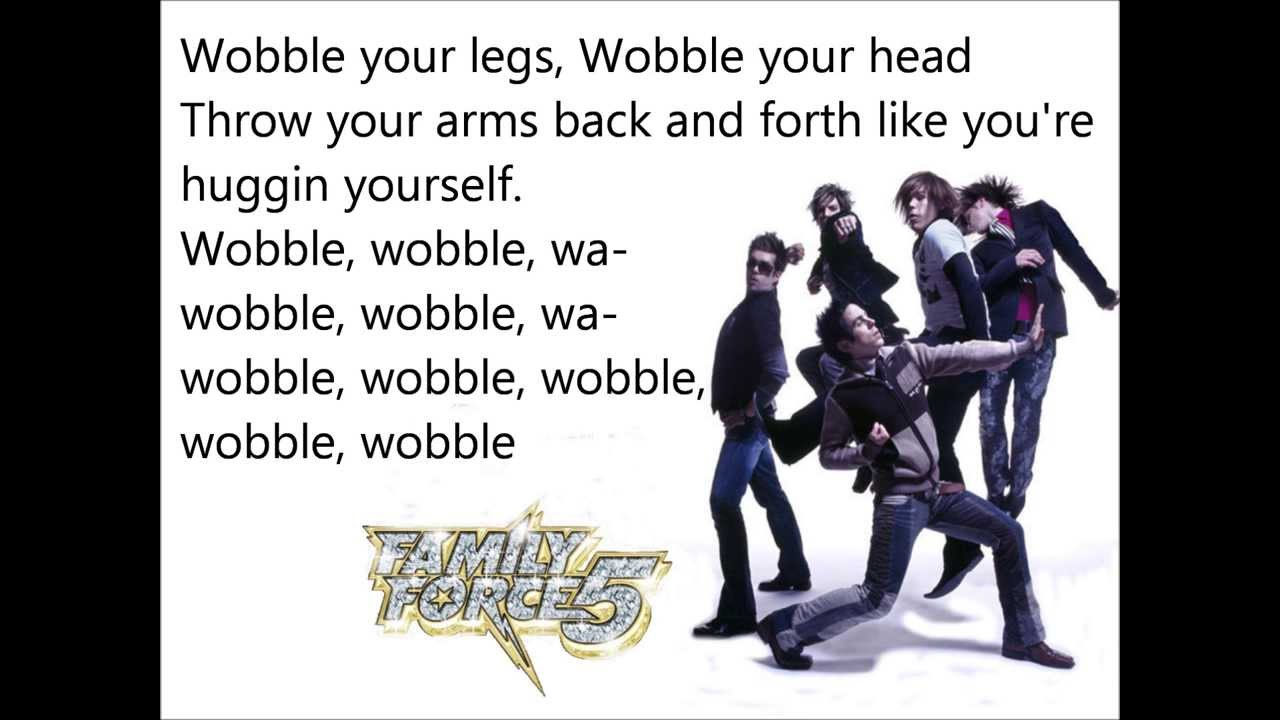 Family Force 5 Wobble