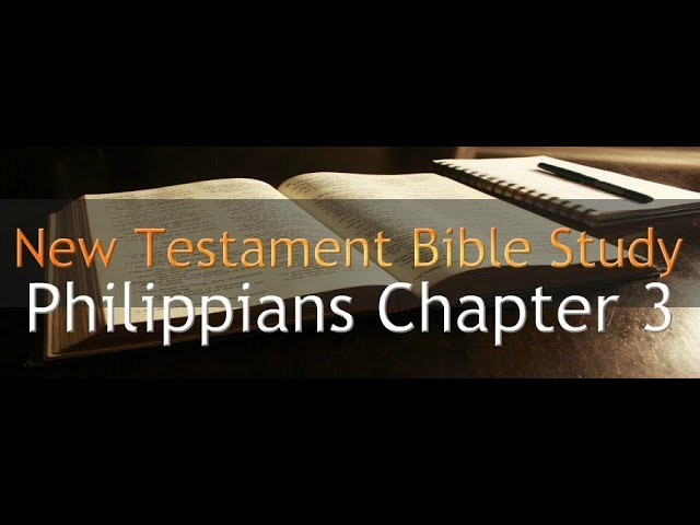 Philippians Chapter 3 - Reading Through The Holy Bible