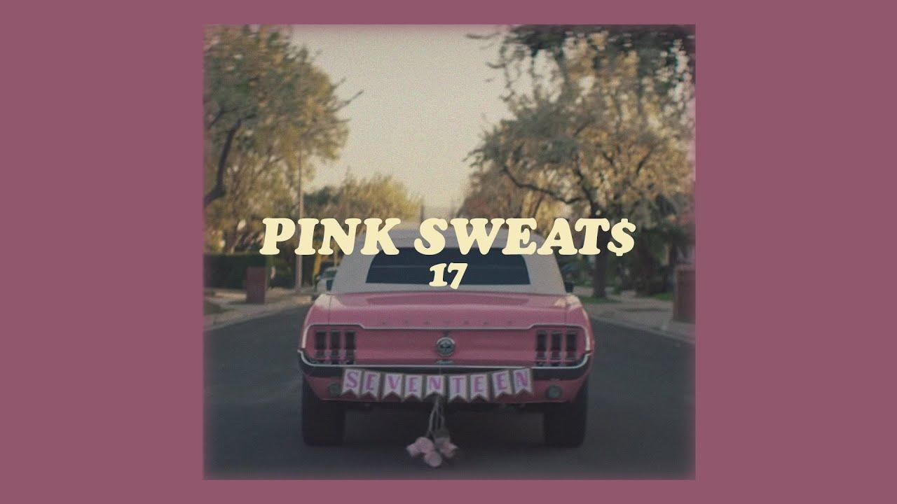 Download pink sweat$ // 17 (lyrics)