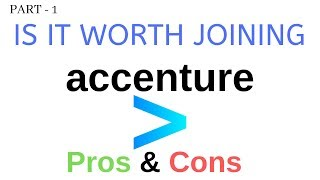 Is it worth joining Accenture, Good or bad for fresher and experienced