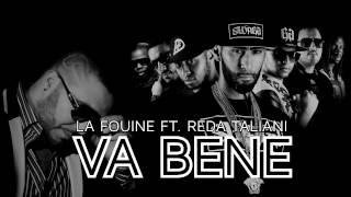 La Fouine feat Reda Taliani - Va Bene [ 2014 ]