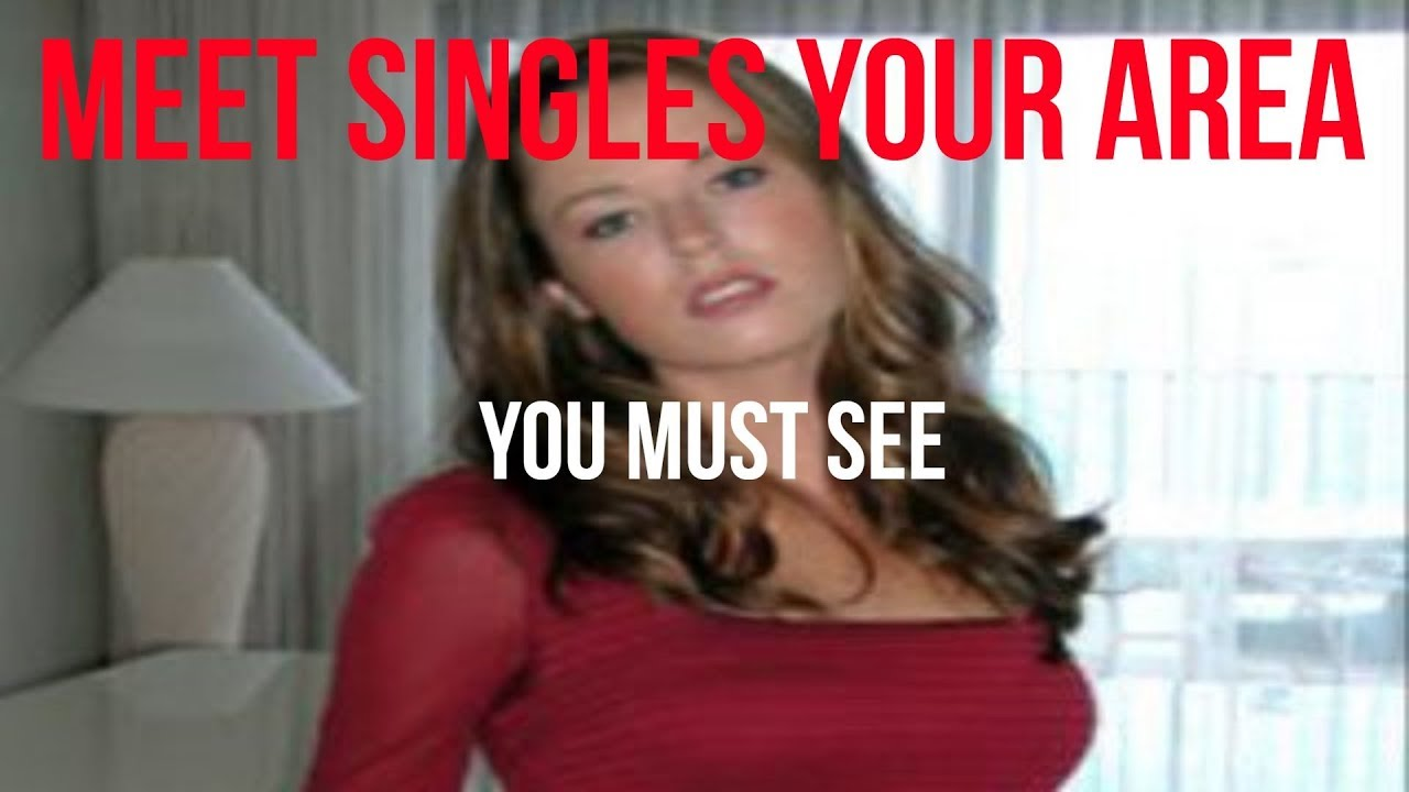 meet singles your area you must see - YouTube