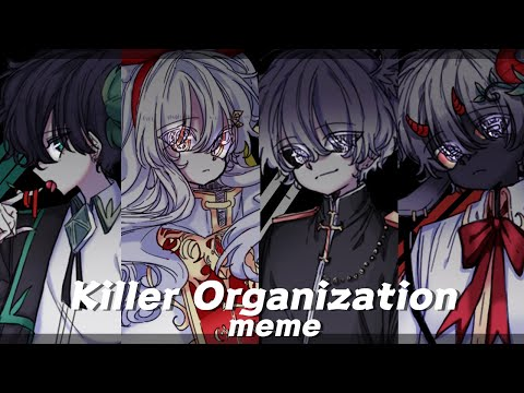 [ OC ] Killer Organization Meme