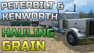 Farming Simulator 2015- Peterbilt and Kenworth Hauling Grain