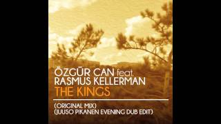 Özgür Can feat. Rasmus Kellerman - The Kings (Original Mix)