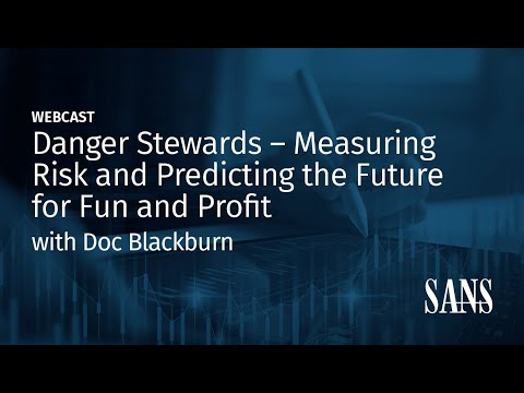 Danger Stewards – Measuring Risk and Predicting the Future for Fun and Profit