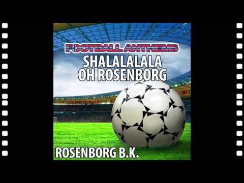 SHALALALALA Oh Rosenborg! - Rosenborg B.K. (Anthem)