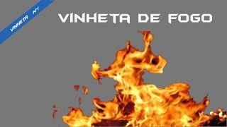 Vinheta De Fogo//SonyVegasPro11