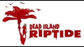Самый двуликий обзор Dead Island Riptide