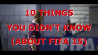 10 Things You Didn't Know About FIFA 15