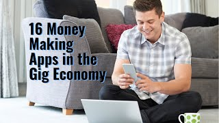 16 Money Making Apps in the Gig Economy