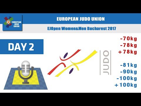 EUROPEAN JUDO OPEN MEN & WOMEN - Bucharest 2017 Day 2