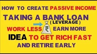 How to create Passive Income with bank loan|how to become rich| investment ideas