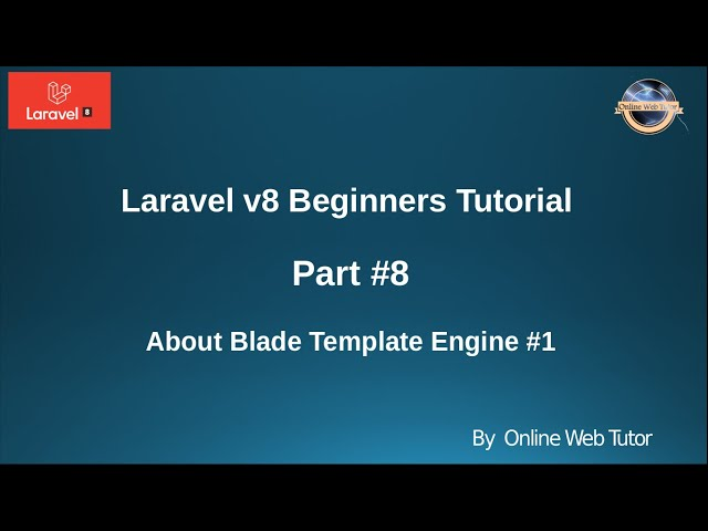 Learn Laravel 8 Beginners Tutorial #8 - About Blade Template Engine in Laravel #1
