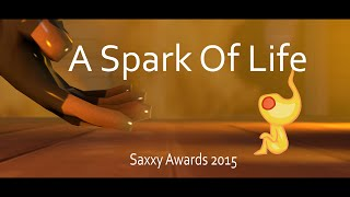 A Spark Of Life [Saxxy Awards 2015]