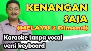 Kenangan saja melayu karaoke dua dimensi (keyboard)