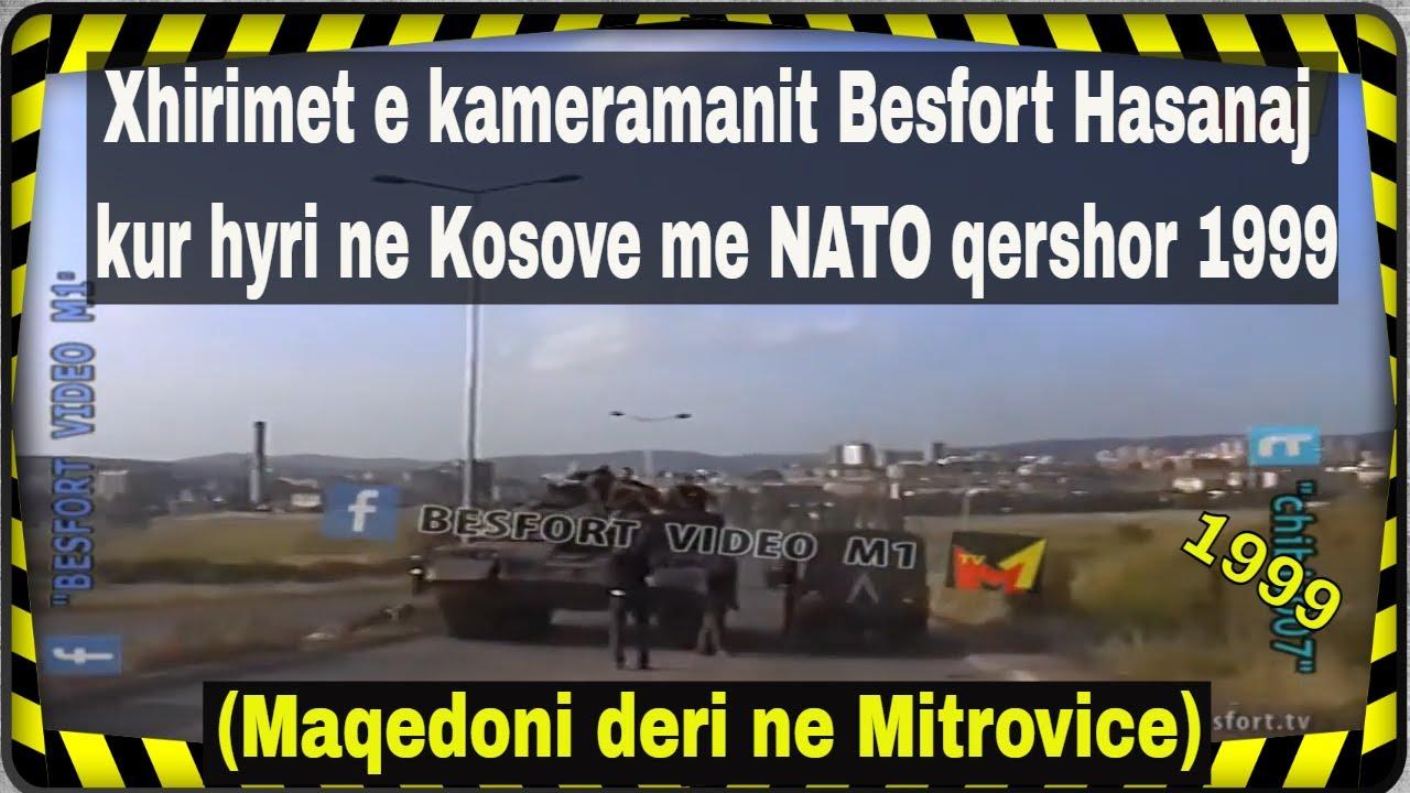 Xhirimet e kamermanit Besfort Hasanaj kur hyri ne Kosove 1999 (Nga Elez Hani deri ne Mitrovice)