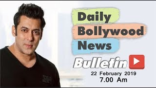 Latest Hindi Entertainment News From Bollywood | Salman Khan | 22 February 2019 | 07:00 AM