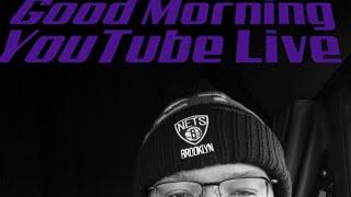 Good Morning YouTube Live! 3/24/2018   Lets Talk