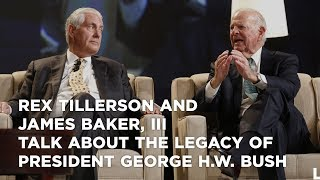 Rex Tillerson and James Baker, III talk about the legacy of President George H.W. Bush