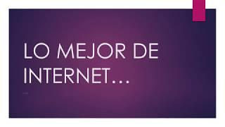 LO MEJOR DE INTERNET,,,