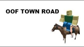 Town Road Roblox Oof Remix - BerkshireRegion