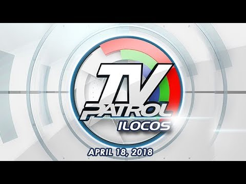 TV Patrol Ilocos - Apr 18, 2018