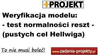 Weryfikacja modelu - test normalności reszt - test pustych cel Hellwiga