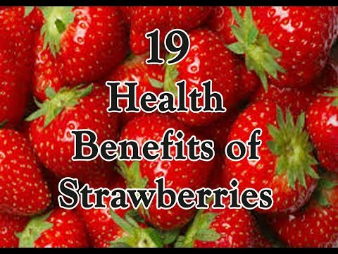 19 Health Benefits of Strawberries || strawberry properties || vitamins and minerals in strawberries