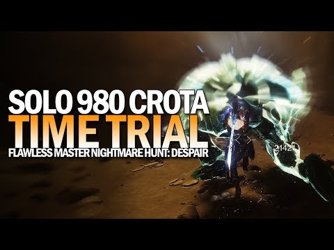 Solo 980 Crota Time Trial (Flawless Master Nightmare Hunt Despair) [Destiny 2]