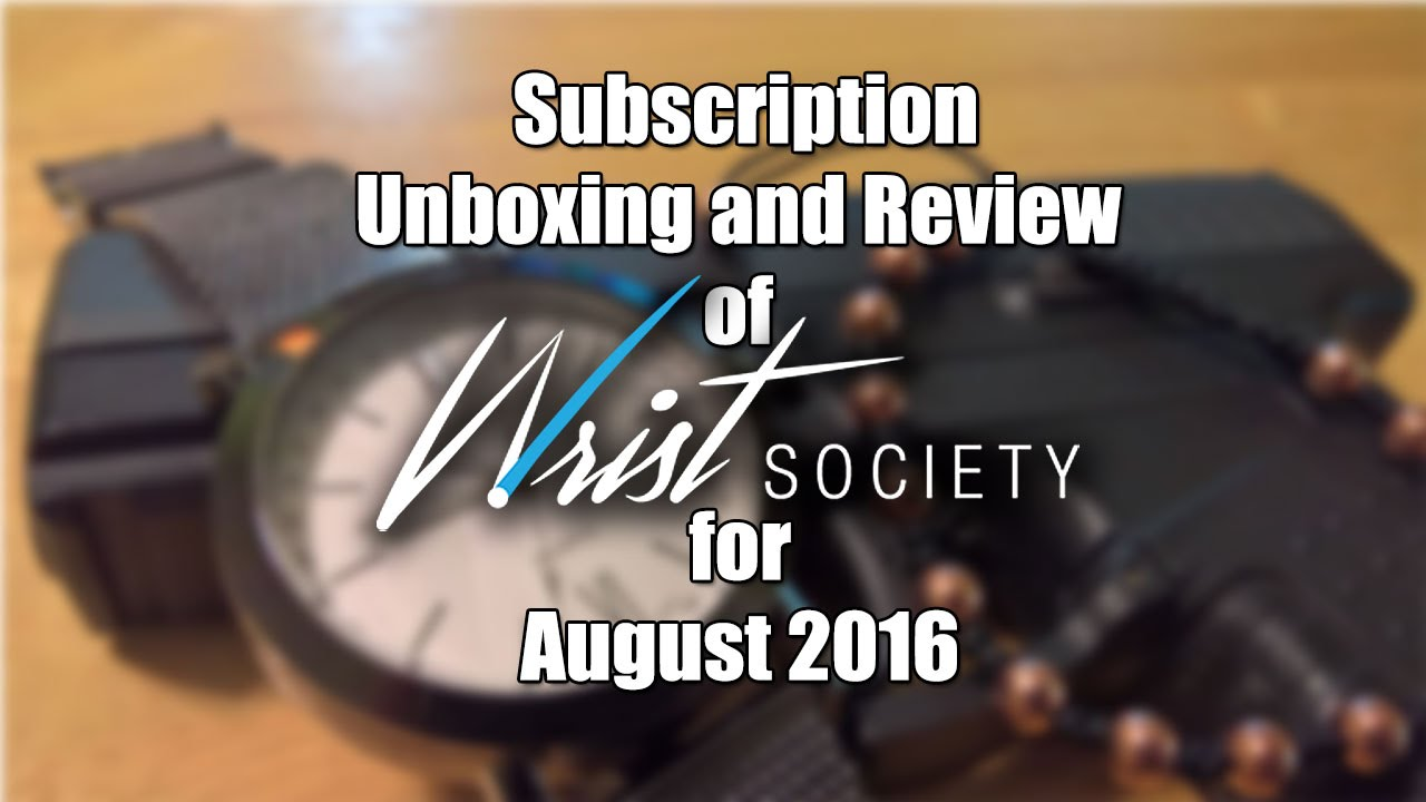 wrist society subscription box august 2016 unboxing and review