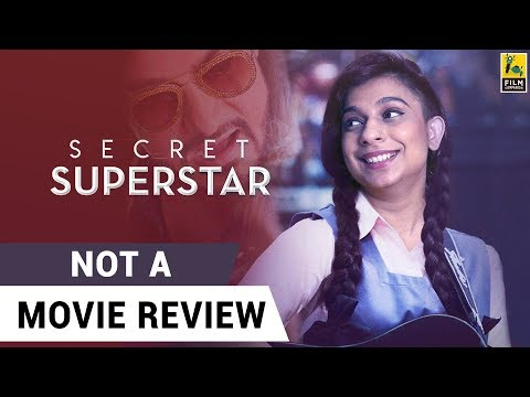 Secret Superstar | Not A Movie Review | Sucharita Tyagi