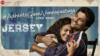 Adhento Gaani Vunnapaatuga Lyrical | JERSEY | Nani, Shraddha Srinath | Anirudh